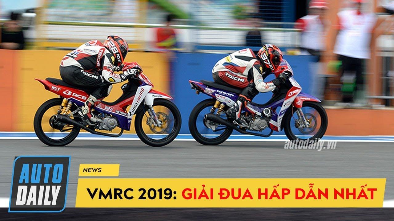 VMRC 2019: Giải đua xe mô tô HẤP DẪN NHẤT VIỆT NAM, bùng nổ Mỹ Đình