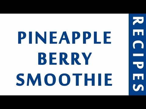 PINEAPPLE BERRY SMOOTHIE | MOST POPULAR SMOOTHIE RECIPES | RECIPES LIBRARY