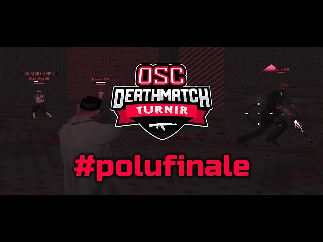 [OS] Old School SAMP - Deathmatch Turnir [POLUFINALE]