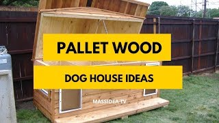 50+ Creative Pallet Wood Dog House Ideas for Home