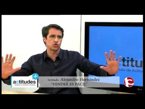 Vender es fácil, con Alejandro Hernández - Actitudes Positivas TV - Programa 76