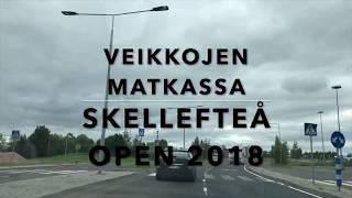 Veikkojen matkassa: Skellefteå Open 2018