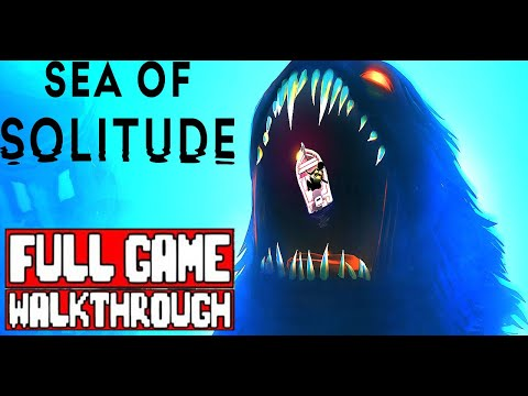 SEA OF SOLITUDE Gameplay Walkthrough Part 1 Full Game - No Commentary (#SeaofSolitude Full Game)