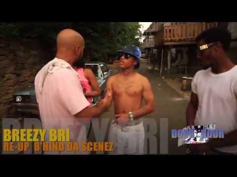 BREEZY BRI   ((( RE-UP B'HIND DA SCENEZ)))  DIR x DOUBLE R