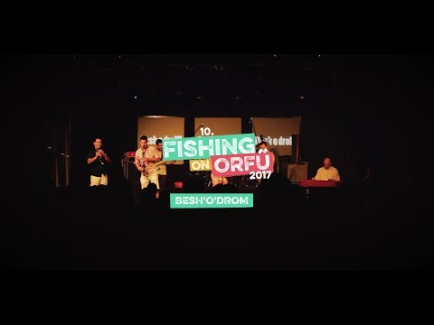 Besh'O'Drom - Fishing on Orfű 2017 (Teljes koncert)