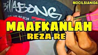 REZA RE - MAAFKANLAH COVER KENTRUNG BY MOCILSIANIDA