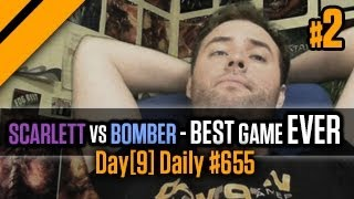 Day[9] Daily #655 - Scarlett vs Bomber - The best SC2 game in history P2