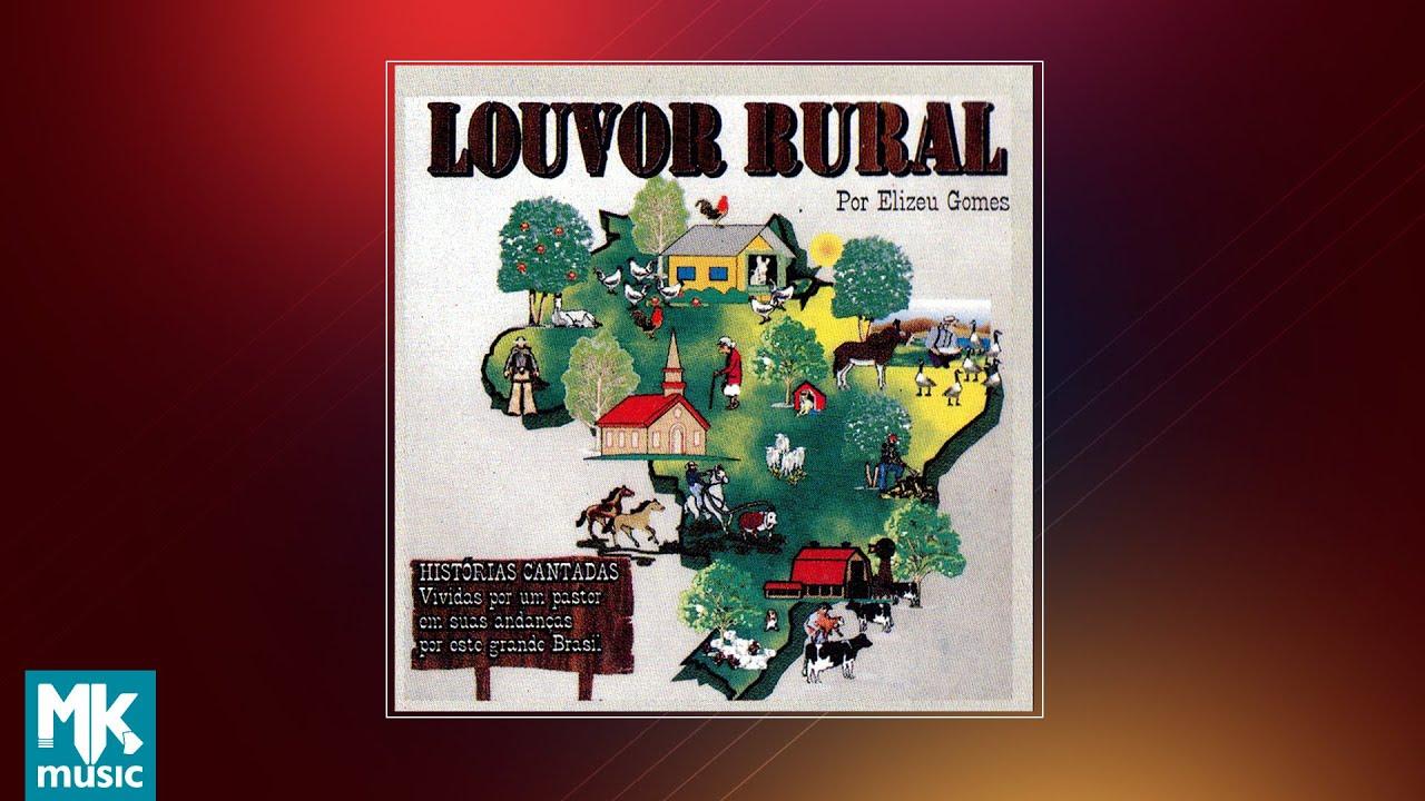 Elizeu Gomes - Louvor Rural Vol.1 (CD COMPLETO)