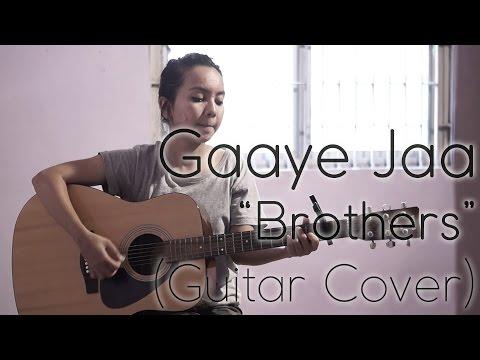 Gaaye Jaa - Brothers (Guitar Cover)