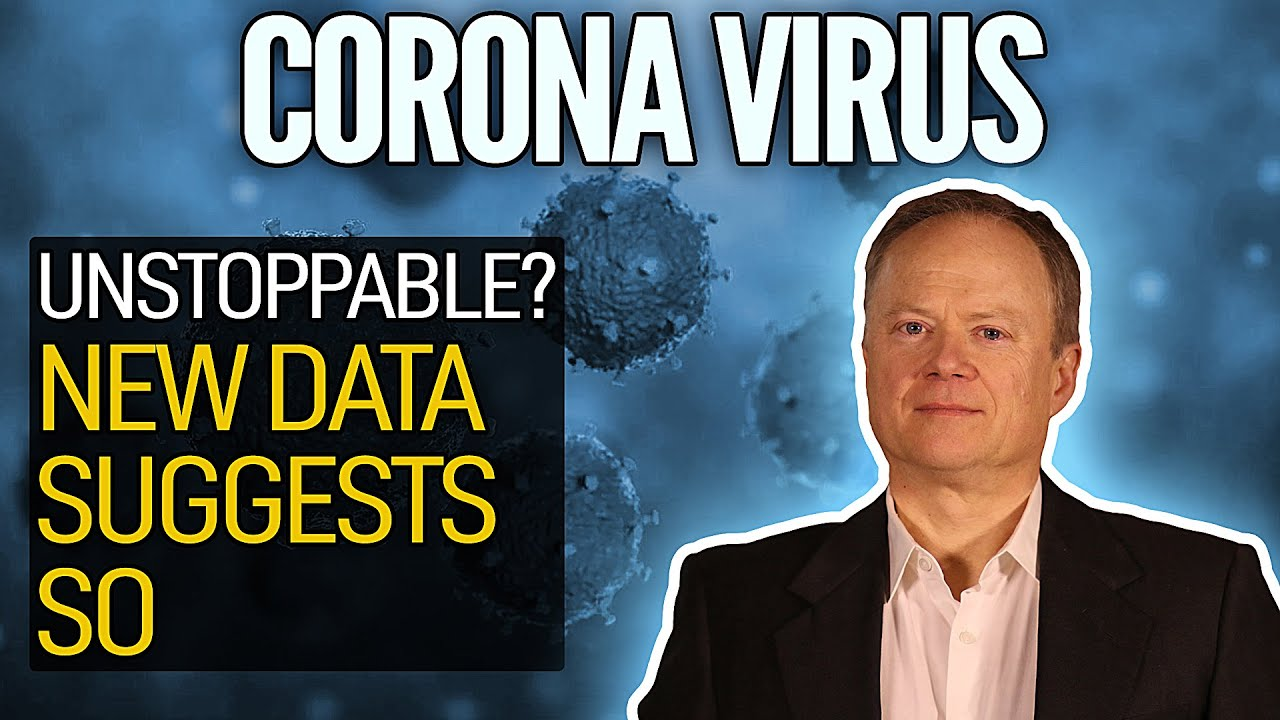 Is The Coronavirus Now Unstoppable? New Data Suggests So