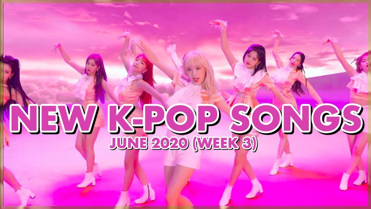 NEW K-POP SONGS | JUNE 2020 (WEEK 3)