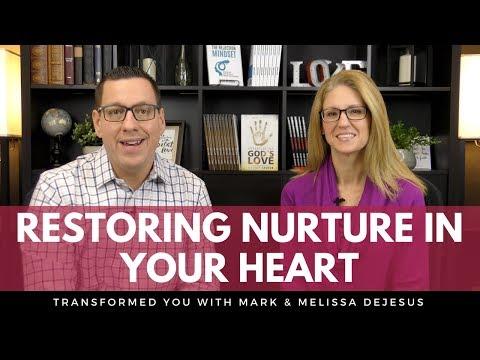 S01 Ep07: Restoring Nurture in Your Heart