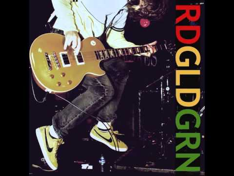 RDGLDGRN (Red Gold Green) - All I Got Is Now
