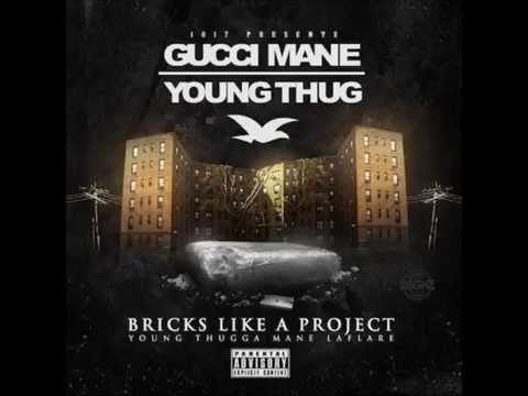 Gucci mane ft Young Thug - bricks like a project