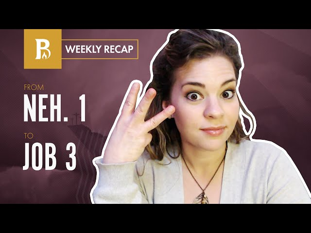 God Preserves His People • Weekly Recap • Nehemiah, Esther, Job 1-3