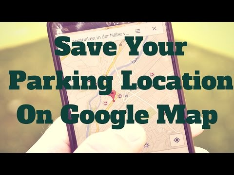 How to Save Parked Location on Google Map