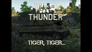 War Thunder Ground Forces - Tiger, Tiger...