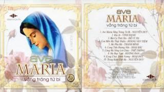 Gia Ân Vol 8 ✞ Ave Maria Vầng Trăng Từ Bi ✞ Thánh Ca
