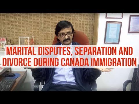 Marital Disputes, Separation And Divorce During Canada Immigration
