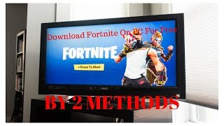 How To Download Fortnite On Pc:Windows 7 For Free Faster 2018