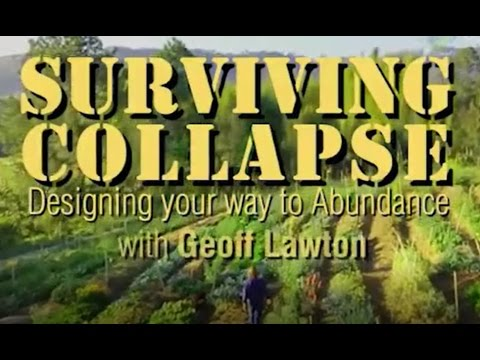 Geoff Lawton:  Surviving Collapse, Designing your Way to Abundance