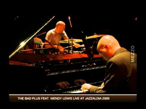 THE BAD PLUS Joined by WENDY LEWIS JazzAldia 2009