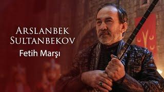 Arslanbek Sultanbekov - Fetih Marşı  [© 2020 Bozdağ Film]
