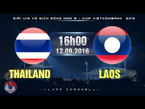 THAILAND VS LAOS - U19 ĐNÁ CÚP VIETCOMBANK 2016 | FULL