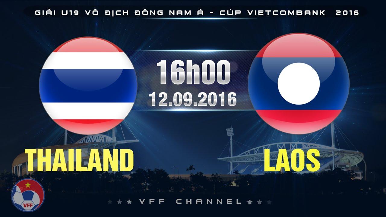 Xem lại: U19 Thái Lan vs U19 Lào