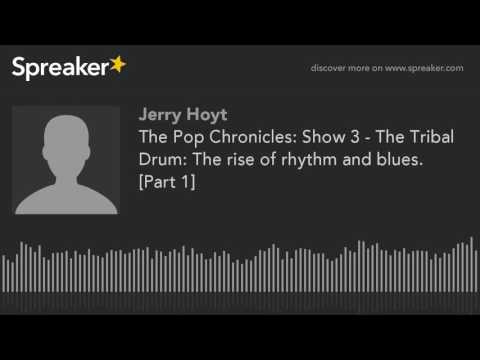 The Pop Chronicles: Show 3 - The Tribal Drum: The rise of rhythm and blues. [Part 1] (made with Spre
