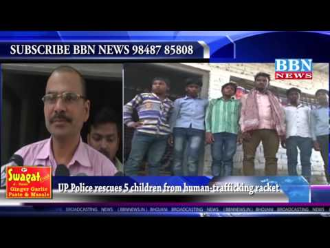 UP Police rescues 5 children from human-trafficking racket | BBN NEWS