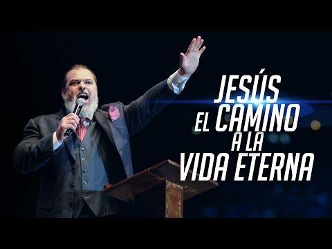 Jesús El Camino A La Vida Eterna | Apóstol Marcelo Salas
