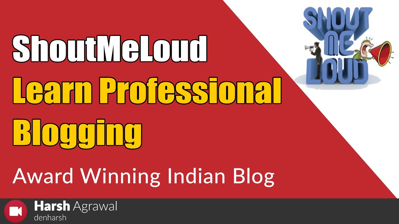 About ShoutMeLoud: History of SML & CEO Harsh Agrawal