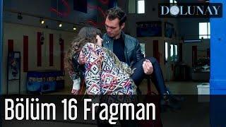 Dolunay 16. Bölüm Fragman