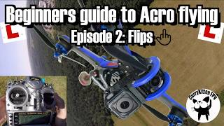 FPV Tutorial: Beginners guide to Acro flying: Episode 2 - Flips