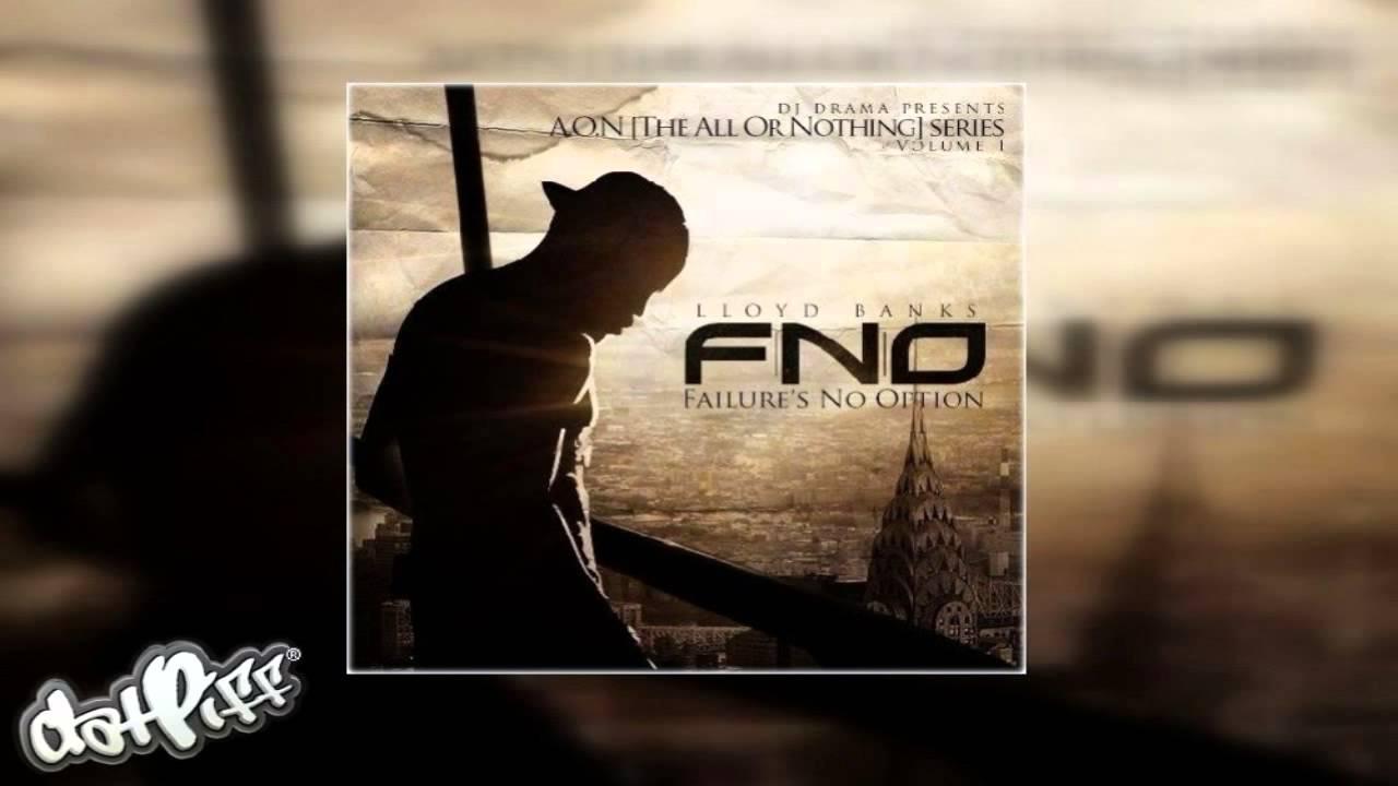 Lloyd Banks - Follow The Leader  F.N.O. (Failure's No Option)