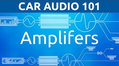 Amplifiers: General | Car Audio 101