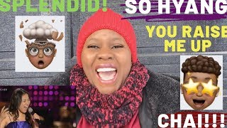 SO HYANG   YOU RAISE ME UP   (IN AWE REACTION VIDEO)