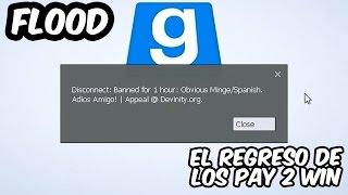 EL REGRESO DEL PAY 2 WIN! GMOD Flood en Español - GOTH