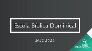 """Escola Dominical - 20.12.2020 - """"O Presente de Deus"""""""