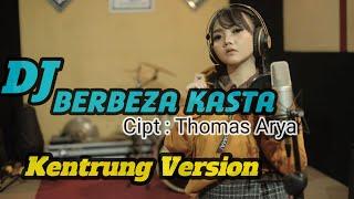 DJ BERBEZA KASTA THOMAS ARYA - DJ KENTRUNG FULL BASS