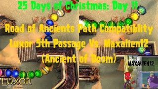 25 Days of Christmas: Day 11 Road of Ancients Path Compatibility Luxor 5th Passage Vs. Maxalien12