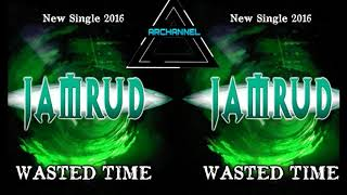New Single Jamrud Wasted Time (2016)