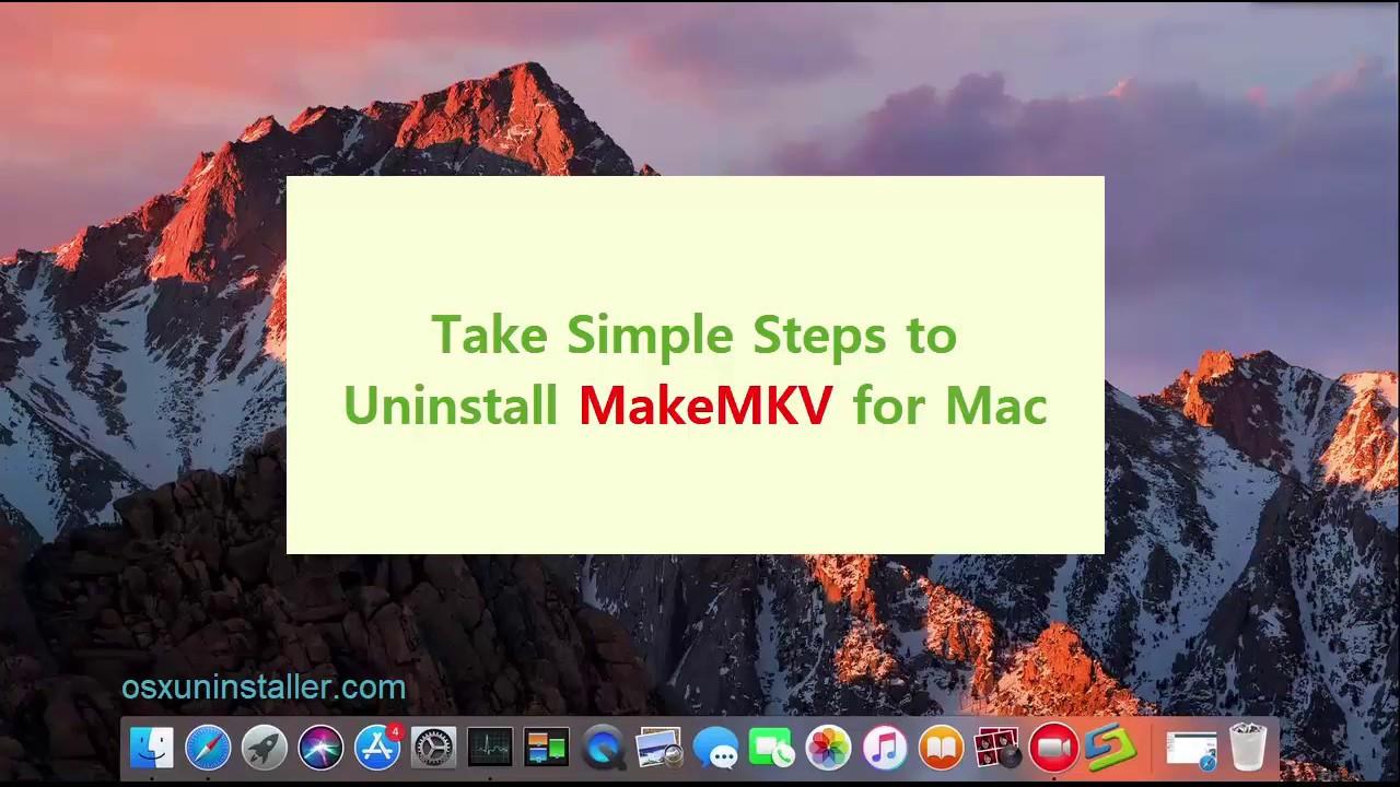 Take Simple Steps to Uninstall MakeMKV for Mac