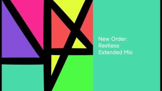 New Order - Restless (Extended Mix)
