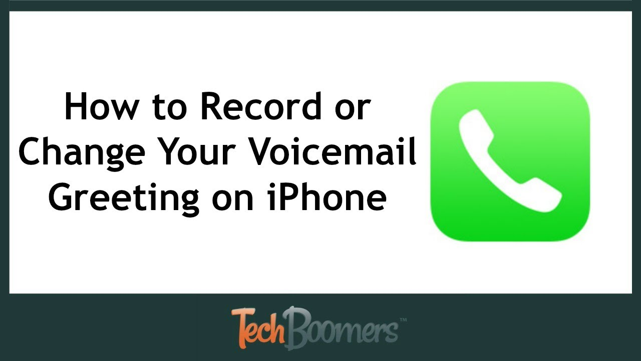 How To Record Or Change Your Voicemail Greeting On Iphone Youtube