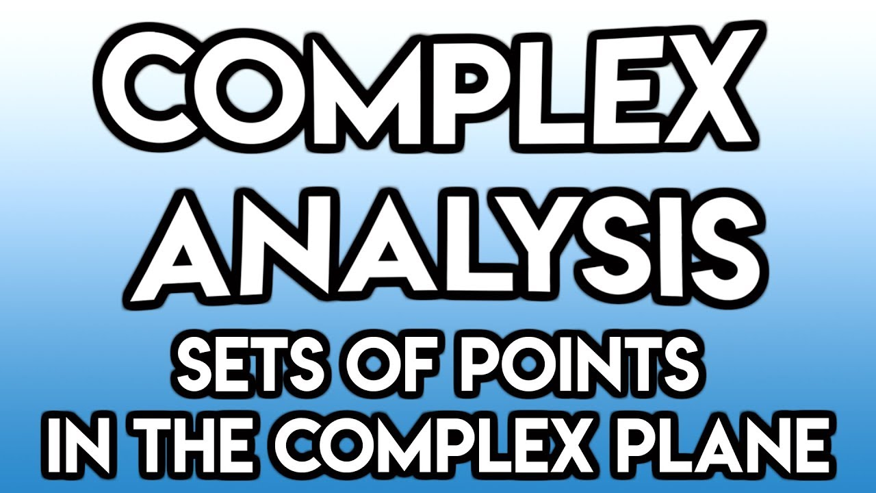 Download Complex Analysis Episode 10: Sets of Points in the Complex Plane