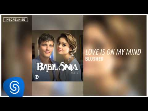 Blushed - Love Is On My Mind (Babilônia Vol 2) [Áudio Oficial]
