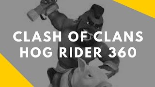 Clash of Clans Hog Rider 360 Released Clash of Clans Hog Rider attack in 360 degrees