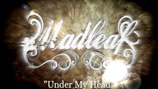 Watch Madleaf Under My Head video
